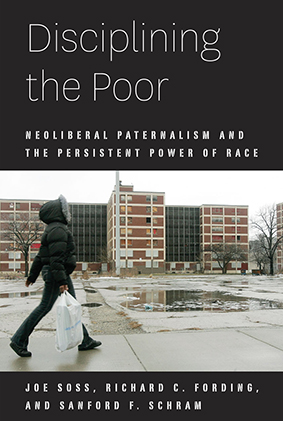 """Richard Fording's book """"Disciplining the Poor"""""""