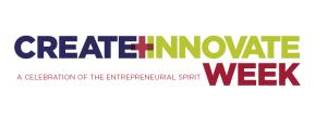 Create + Innovate Week, a celebration of entrepreneurial spirit
